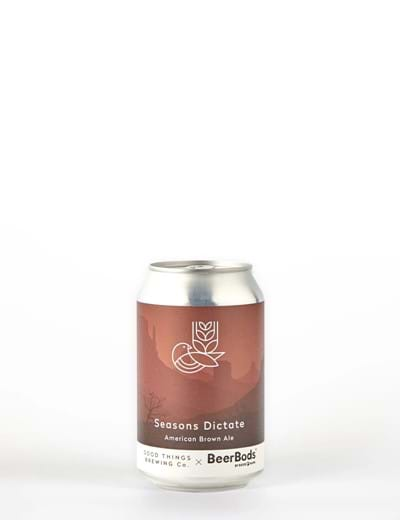 Good Things Brew Co X Beerbods Seasons Dictate